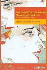 COMBATES DE LA IRONIA, LOS (Spanish Edition) by Jose Antonio Gonzalez Alcantud