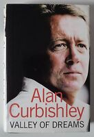 ***SIGNED***ALAN CURBISHLEY - VALLEY OF DREAMS (HARPERSPORT, 2006)