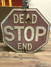 Vintage 1930's Embossed Dominion Signal Company Stop Sign Dead End Bullet Hole!