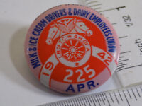 1942 TEAMSTERS PINBACK MILK AND ICE CREAM DRIVERS UNION BADGE NO 225