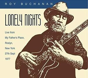 Roy Buchanan - Lonely Nights - Live From My Fathers Place, NY, 27th Sept 1977