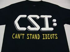 CSI: CAN'T STAND IDIOTS - NAVY BLUE - SMALL SIZE T SHIRT