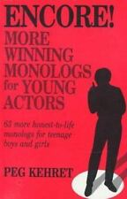 Encore!: More Winning Monologs for Young Actors: 63 More Honest-To-Life Monol...