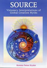 "Rowena Kryder Book ""Source-Visionary Interpretations of Global Creation Myths"""