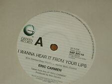 "ERIC CARMEN *RARE 7"" 45  ' I WANNA HEAR IT FROM YOUR LIPS ' 1984 EXC"
