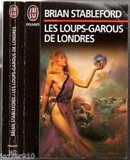 BRIAN STABLEFORD ¤ LES LOUPS-GAROUS DE LONDRES ¤ 1995 ¤ J'AI LU EPOUVANTE