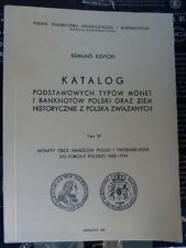 Edmund  Kopicki  KATALOG PODSTAWOWYCH TYPÓW MONET I BANKNOTÓW POLSKI,Tom VI .