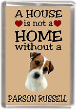 """Parson Russell Terrier Dog Fridge Magnet """"A HOUSE IS NOT A HOME"""" by Starprint"""