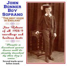 John Bonner - Boy Soprano - New Release of all 1928/9 Tracks and Baritone Duets