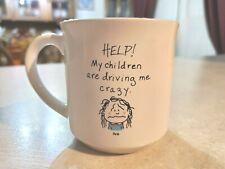 "Dale Ceramic 10 oz ""Help My Children Are Driving Me Crazy"" Funny Joke Mug Cup"