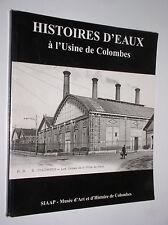 COLLECTIF - HISTOIRE D'EAU A L'USINE DE COLOMBES - 1997