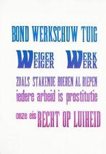Bond Werkschuw Tuig POSTER: WEIGER WERK...ONZE EIS RECHT OP LUIHEID ca 1980 VG+