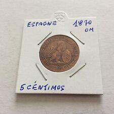 Pièce de 5 cts 1870 OM Espagne