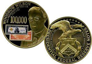 WOODROW WILSON - 1934 $100 000 GOLD CERTIFICATE COMMEMORATIVE COIN PROOF $99.95