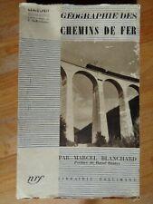 GEOGRAPHIE DES CHEMINS DE FER M. BLANCHARD 1942 TRAIN CHEMIN DE FER