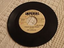 KEN COPELAND (TV PREACHER) I WANT TO GO STEADY/WOULD GIVE MY HEART IMPERIAL 5466