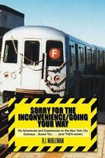 Sorry for the Inconvenience/Going Your Way : My Adventures and Experiences on...