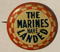 Vintage WWII The Marines Have Landed Metal PinBack Button