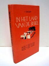 In Het Land Van De Bijbel: Hoe 't er is en Hoe 't er was by I. Snoek