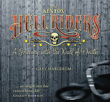 The Ken Fox Hell Riders: A Journey with the Wall of Death by Gary Margerum (Paperback, 2012)