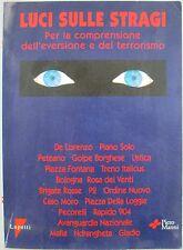 X 1713 LIBRO LUCI SULLE STRAGI – PER LA COMPRESIONE DELL'EVERSIONE DEL TERROR...
