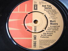 "MATT MONRO - AND YOU SMILED  7"" VINYL"