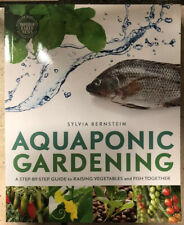 Aquaponic Gardening: A Step by Step Guide To Grow Veggies by Sylvia Bernstein