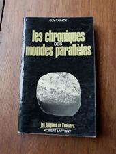 1974 Chroniques des mondes parallèles Tarade énigmes  Paranormal O.V.N.I..