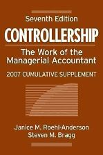 Controllership: The Work of the Managerial Accountant, 2007 Cumulative Suppleme