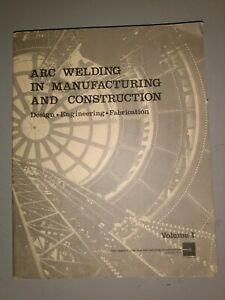 Arc Welding In Manufacturing And Construction 3 Volume Set