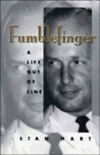 Stan Hart~FUMBLEFINGER: A Life Out of Line~SIGNED~1ST/DJ~NICE COPY
