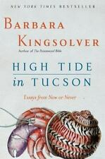High Tide in Tucson: Essays from Now or Never, Barbara Kingsolver, 0060927569, B