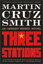 Three Stations: An Arkady Renko Novel by Smith, Martin Cruz