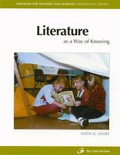 Literature As a Way of Knowing (Strategies for Teaching and Learning Professiona