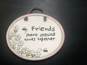 FRIENDS SHARE SPECIAL TIMES TOGETHER Ceramic Wall Hanging With Flowers And Bees