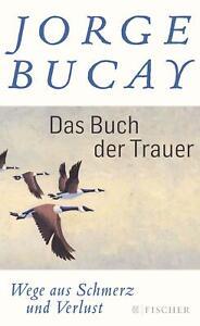 Das Buch der Trauer von Jorge BucayUNGELESEN