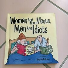 JOHN MCPHERSON. WOMEN ARE FROM VENUS, MEN ARE IDIOTS. HARDCOVER. 9780740797392