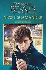 Fantastic Beasts and Where to Find Them: Newt Scamander: Cinematic Guide,Felic