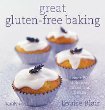 Great Gluten-Free Baking: Over 80 Delicious Cakes and Bakes by Louise Blair (Ha…
