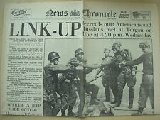 NEWS CHRONICLE WWII NEWSPAPER APRIL 28th 1945 USA AND RUSSIA LINK-UP AT TORGAU