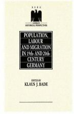POPULATION, LABOUR AND MIGRATION IN 19TH-AND 20TH-CENTURY GERMANY - NEW HARDCOVE