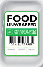 Food Unwrapped: Lifting the Lid on How Our Food Is Really Produced by Daniel Ta…