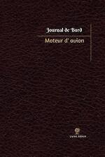 Journal/Carnet de Bord: Moteur d'avion Journal de Bord : Registre, 100 Pages,...