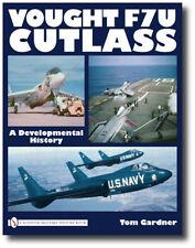 Vought F7U Cutlass : A Developmental History by Tom Gardner (2010, Hardcover)