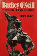 Buckey O'Neill : The Story of a Rough Rider by Dale L. Walker (1983, Paperback)