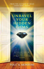 Unravel your Hidden Gems (A collection of inspirational and motivational essays)