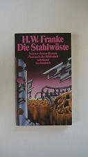 Herbert W. Franke - Die Stahlwüste - Phantastische Bibliothek