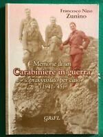 Memorie di un Carabiniere in guerra sopravvissuto per caso (1941-'45)