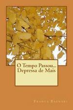 O Tempo Passou... Depressa de Mais by Franca Bagnari (2015, Paperback)