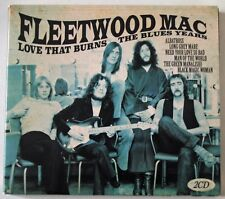 FLEETWOOD MAC / LOVE THAT BURNS THE BLUES YEARS / 2 x CD IN GATE-FOLD DIGI PAK